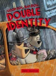 Bookwagon Good Dog Bad Dog: Double Identity cover image