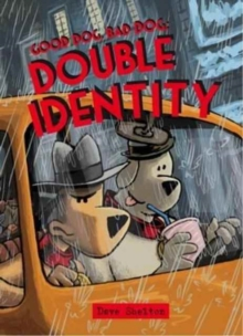 Bookwagon Good Dog Bad Dog: Double Identity cover image