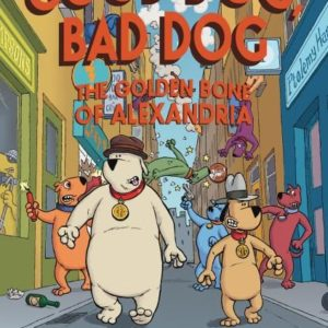 Bookwagon Good Dog Bad Dog The Golden Bone of Alexandria
