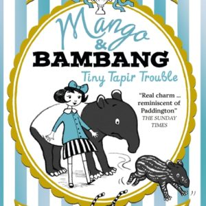 Bookwagon Mango and Bambang: Tiny Tapir Trouble