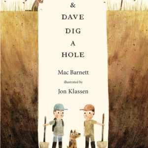 Bookwagon Sam and Dave Dig a Hole