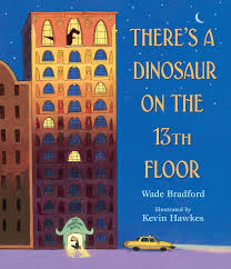 Bookwagon There's a Dinosaur on the 13th Floor
