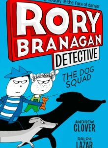 Rory Branagan Detective: The Dog Squad cover image