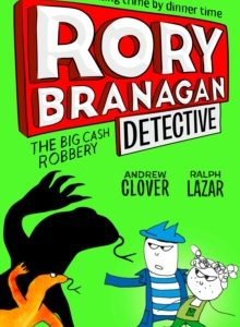 Rory Branagan Detective: The Big Cash Robbery Cover image