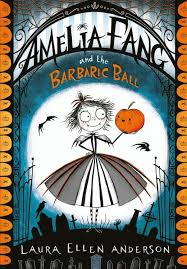 Bookwagon Amelia Fang and the Barbaric Ball