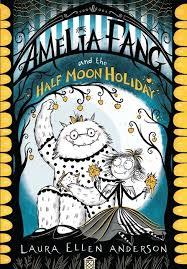 Bookwagon Amelia Fang and the Half-Moon Holiday