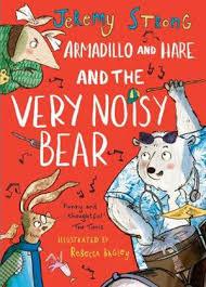 Bookwagon Armadillo and Hare and the Very Noisy Bear