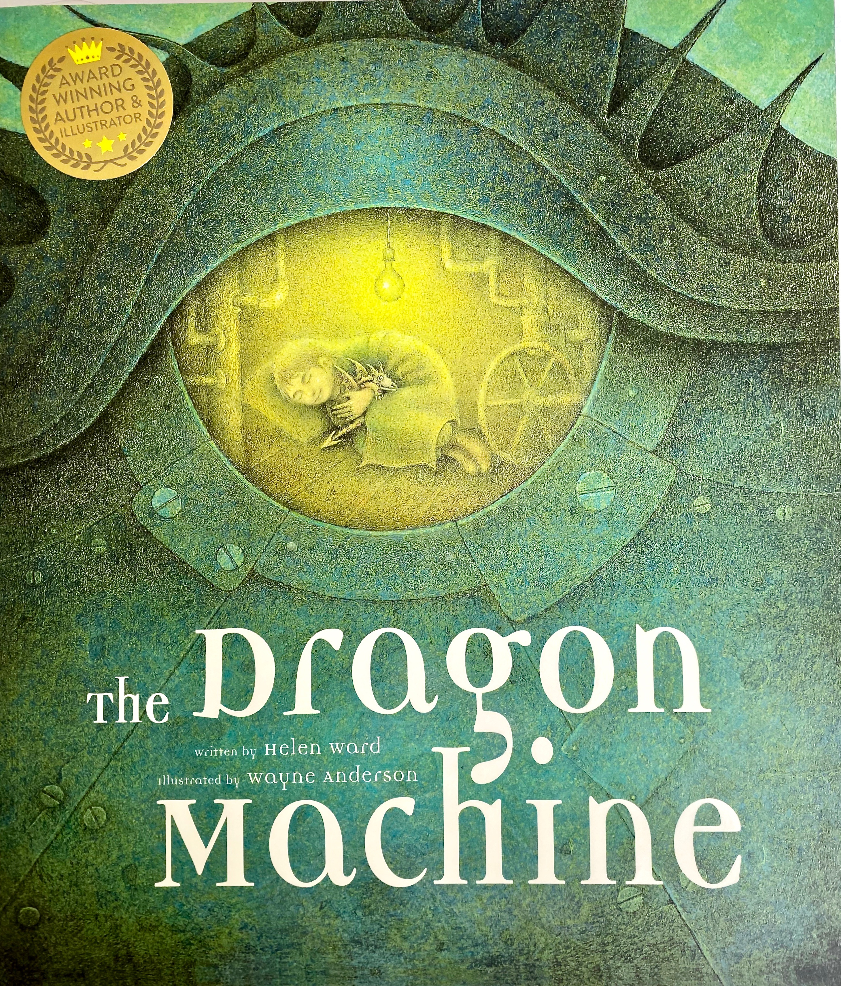 The Dragon Machine by Helen Ward, illustrated by Wayne Anderson (Templar)
