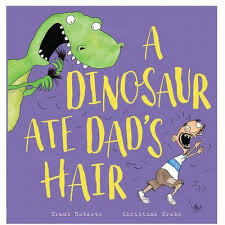 Bookwagon A Dinosaur Ate Dad's Hair