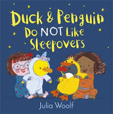 Bookwagon Duck & Penguin Do NOT Like Sleepovers