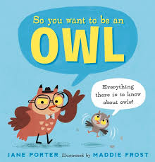 Bookwagon So You Want to Be an Owl