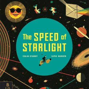The Speed of Starlight: How Physics, Light and Sound Work Cover