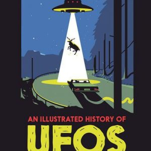 An Illustrated History of UFOs Cover