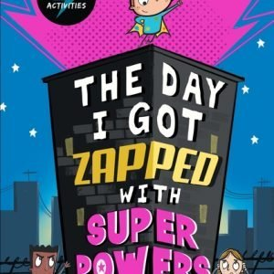 The Day I Got Zapped With Superpowers cover