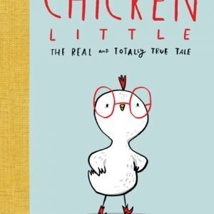 Bookwagon Chicken Little The Real and Totally True Tale