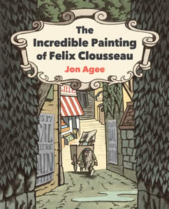 Bookwagon The Incredible Painting of Felix Clousseau