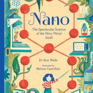 Nano - The Spectacular Science of the Very Very Small Cover