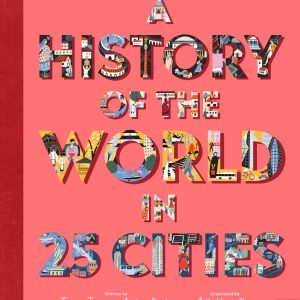 A History of the World in 25 Cities cover image